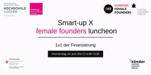 female founders luncheon, 1x1 der Finanzierung @ online